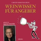 Weinwissen für Angeber (Vom Weinbanausen zum überzeugenden Weinkenner) von Carsten Sebastian Henn