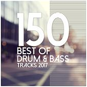 150 Best of Drum & Bass Tracks 2017 by Various Artists
