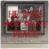 He Does Not Want Peace (Original Motion Picture Soundtrack) by Nathan Whitehead