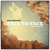 Face to Face (Remastered) by Ennio Morricone