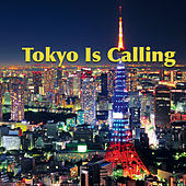 Tokyo Is Calling by Various Artists