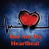 You Are My Heartbeat by Various Artists