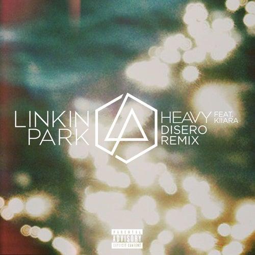 Heavy (feat. Kiiara) (Disero Remix) de Linkin Park
