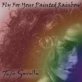 Fly for Your Painted Rainbow by Taja Sevelle