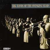Big Bands Of The Swinging Years (Tradition) by Various Artists