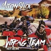 Wrong Team von Mitchy Slick