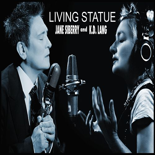 Living Statue (feat. K.D. Lang) by Jane Siberry