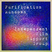 Purification Rundown by Independent Film Support Group