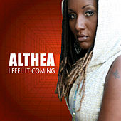 I Feel It Coming by Althea