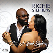 Luv-A-Dub Style von Richie Stephens