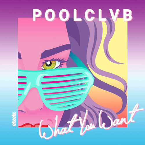 What You Want by Poolclvb