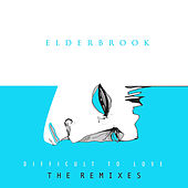 Difficult to Love (The Remixes) de Elderbrook