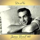 James Bond! 007 - DR..No (Analog Source Remaster 2017) von Various Artists