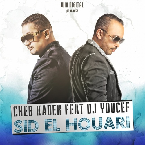Sid El Houari (Remix) by Cheb Kader