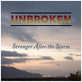 Stronger After the Storm by Unbroken