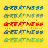 Greatness (feat. Kubiyashi & Kickraux) by Kev