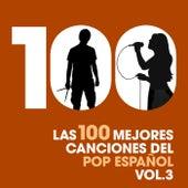 Las 100 mejores canciones del Pop Español, Vol. 3 by Various Artists