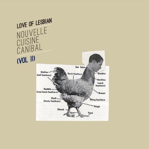 Nouvelle Cuisine Canibal, Vol. II de Love Of Lesbian