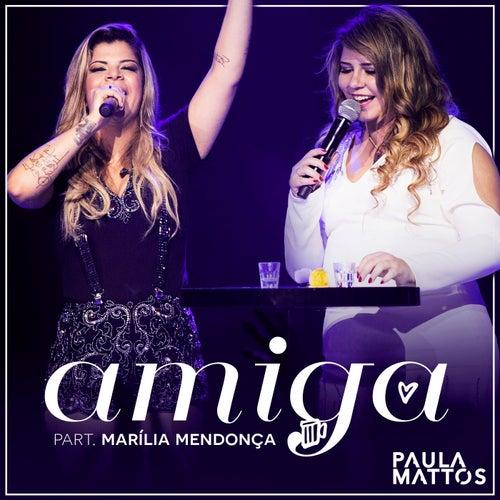 Amiga (Participação especial de Marília Mendonça) de Paula Mattos