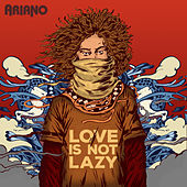 Love Is Not Lazy (Instrumental) by Ariano