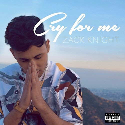 Cry For Me by Zack Knight