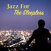 Jazz For The Sleepless di Various Artists