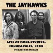 Live at Kabl Radio Studios, Minneapolis, 1989 (Fm Radio Broadcast) by The Jayhawks
