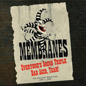 Everyone's Going Triple Bad Acid, Yeah! by The Membranes