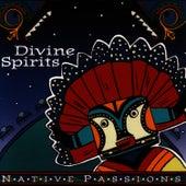 Native Passions: Divine Spirits by Native Flute Ensemble