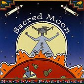 Native Passions: Sacred Moon by Various Artists