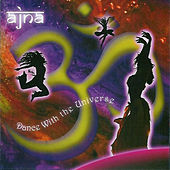 Dance With the Universe by Ajna