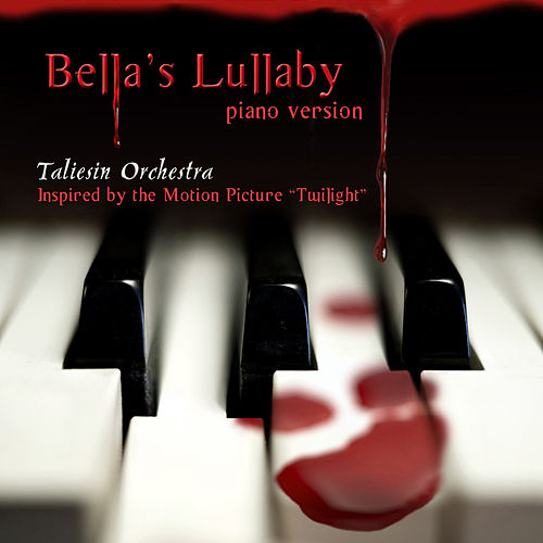 Bella's Lullaby (Piano Version) - Single by The Taliesin Orchestra