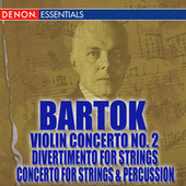 Bartok: Violin Concerto No. 2 - Concerto for String Instruments, Percussion & Celeste - Divertimento for Strings by Various Artists