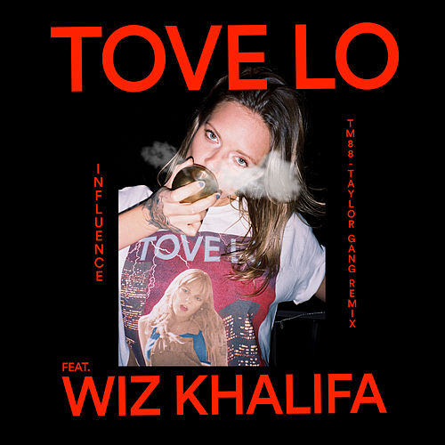 Influence (TM88 - Taylor Gang Remix) von Tove Lo
