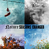 Seasons Changed Deluxe by Nature