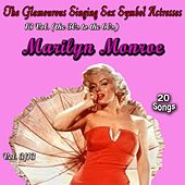 Glamourous Sex Symbols of the Screen, Vol. 3 (20 Songs) von Marilyn Monroe