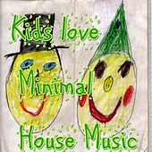 Kids love Minimal House Music by Various Artists