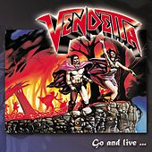 Go and Live... Stay and Die by VENDETTA