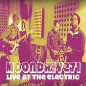 Moondrive71 Live at the Electric di Moondrive71