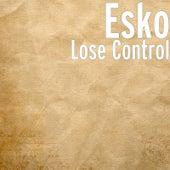 Lose Control by Esko