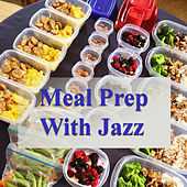 Meal Prep With Jazz di Various Artists