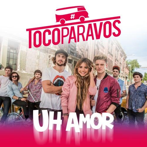 Uh amor (feat. Lionel Ferro) de #TocoParaVos