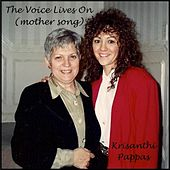 The Voice Lives On (Mother Song) by Krisanthi Pappas