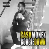 Cash Money Boogie Down von Cash Click Boog