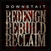 Redesign Rebuild Reclaim by Downstait