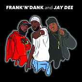 Frank 'N' Dank And Jay Dee EP by Frank-n-Dank