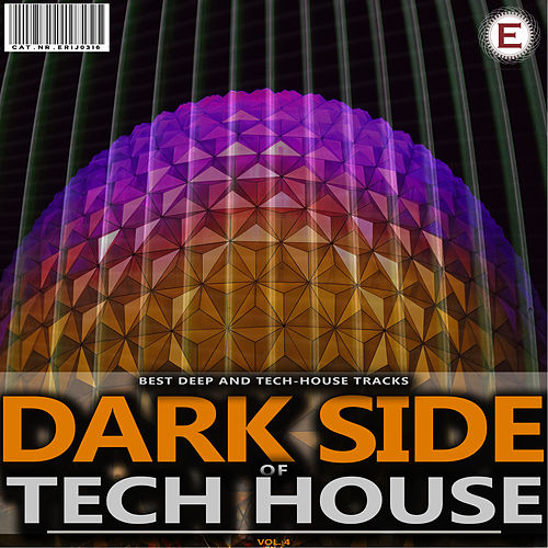 Dark Side of Tech House, Vol. 4 by Various Artists