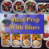 Meal Prep With Blues de Various Artists