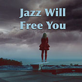 Jazz Will Free You de Various Artists