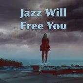 Jazz Will Free You von Various Artists